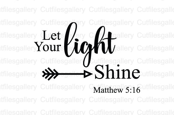 Download Free Let Your Light Shine Bible Verse Svg Graphic By Cutfilesgallery for Cricut Explore, Silhouette and other cutting machines.