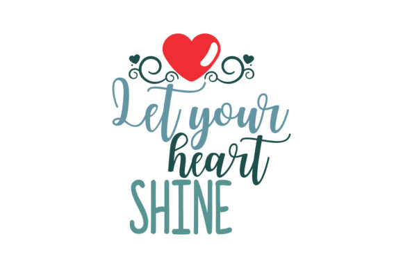 Download Free Let Your Heart Shine Quote Svg Cut Graphic By Thelucky Creative Fabrica for Cricut Explore, Silhouette and other cutting machines.