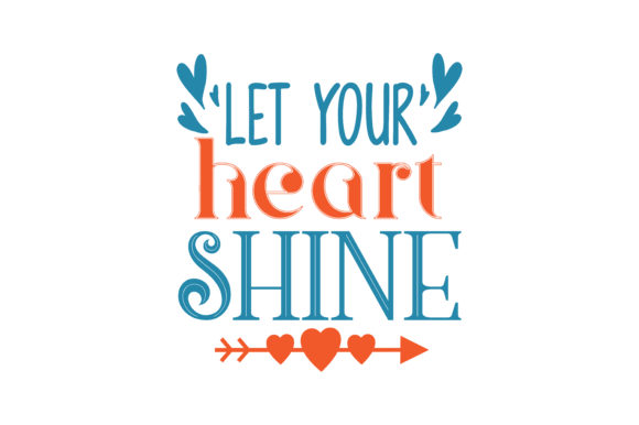 Download Free Let Your Heart Shine Quote Svg Cut Graphic By Thelucky SVG Cut Files