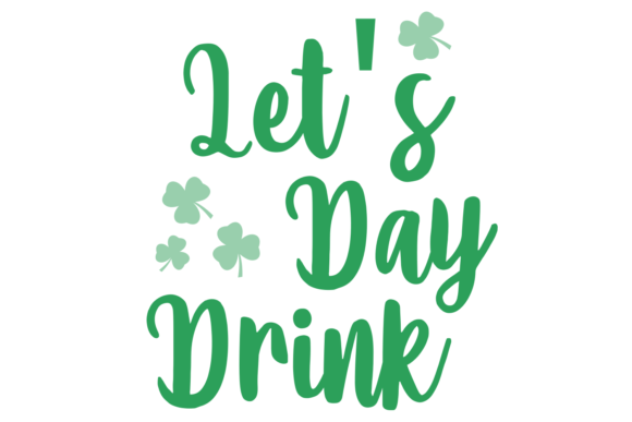 Download Free Let S Day Drink Digital Svg Graphic By Auntie Inappropriate for Cricut Explore, Silhouette and other cutting machines.