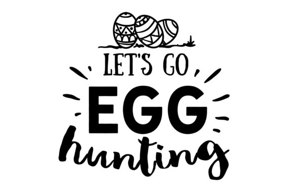 Download Free Let S Go Egg Hunting Svg Cut File By Creative Fabrica Crafts for Cricut Explore, Silhouette and other cutting machines.