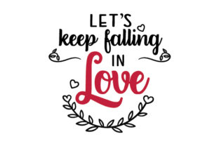Let's Keep Falling in Love Craft Design By Creative Fabrica Crafts