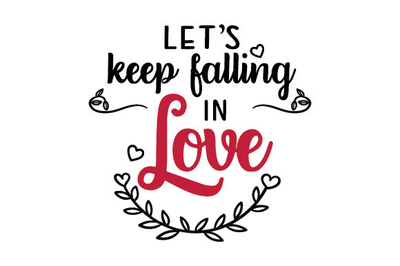 Let's Keep Falling in Love Anniversary Craft Cut File By Creative Fabrica Crafts