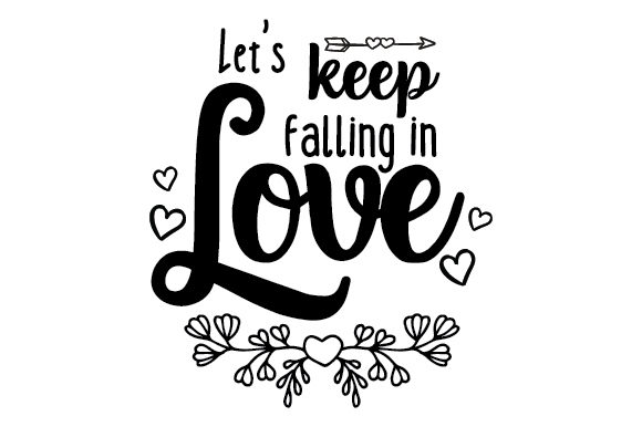 Download Free Let S Keep Falling In Love Svg Cut File By Creative Fabrica for Cricut Explore, Silhouette and other cutting machines.