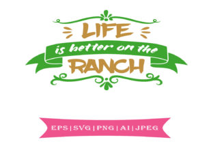 Life is Better on the Ranch Graphic By summersSVG