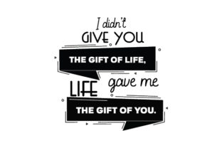 Life Gave Me the Gift of You Craft Design By Creative Fabrica Crafts