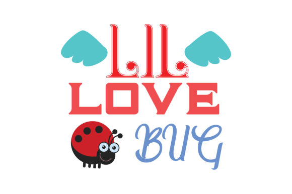 Download Free Lil Love Bug Quote Svg Cut Graphic By Thelucky Creative Fabrica for Cricut Explore, Silhouette and other cutting machines.