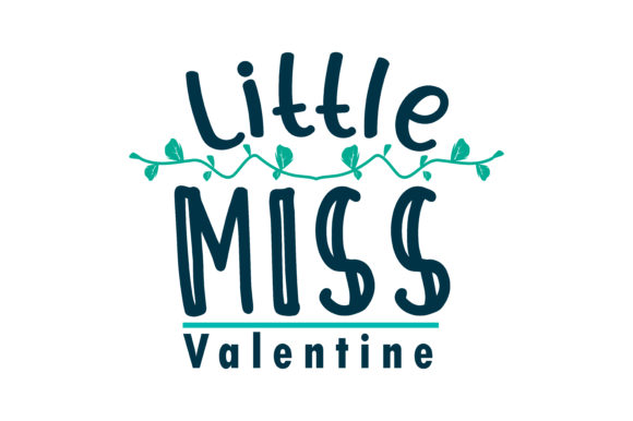 Download Free Little Miss Valentine Quote Svg Cut Graphic By Yuhana Purwanti for Cricut Explore, Silhouette and other cutting machines.