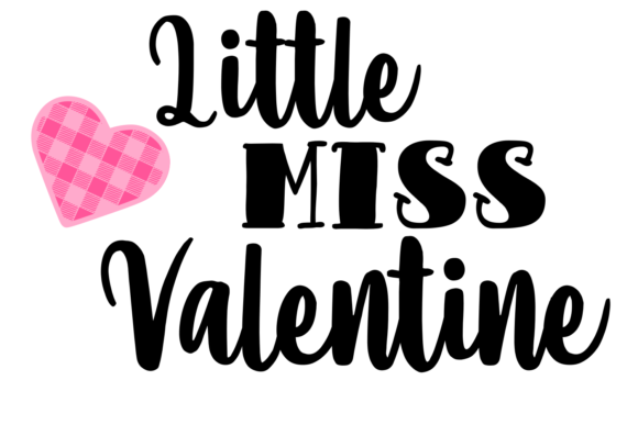 Download Free Little Miss Valentine Svg Graphic By Auntie Inappropriate for Cricut Explore, Silhouette and other cutting machines.