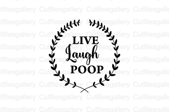 Download Free Live Laugh Poop Svg Graphic By Cutfilesgallery Creative Fabrica for Cricut Explore, Silhouette and other cutting machines.