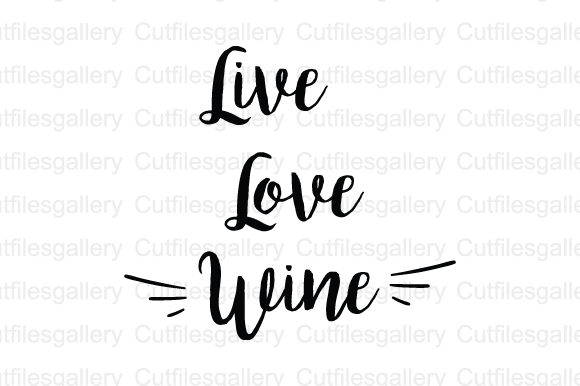 Download Free Live Love Wine Svg Graphic By Cutfilesgallery Creative Fabrica for Cricut Explore, Silhouette and other cutting machines.