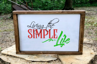 Living the Simple Life Graphic By summersSVG