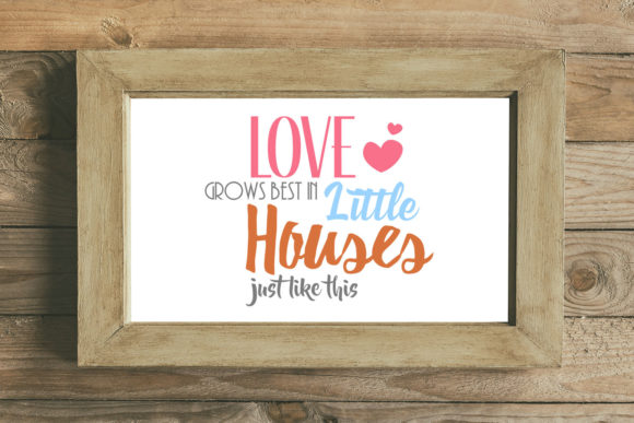 Print on Demand: Love Grows Best in Little Houses Just Like This Graphic Crafts By summersSVG