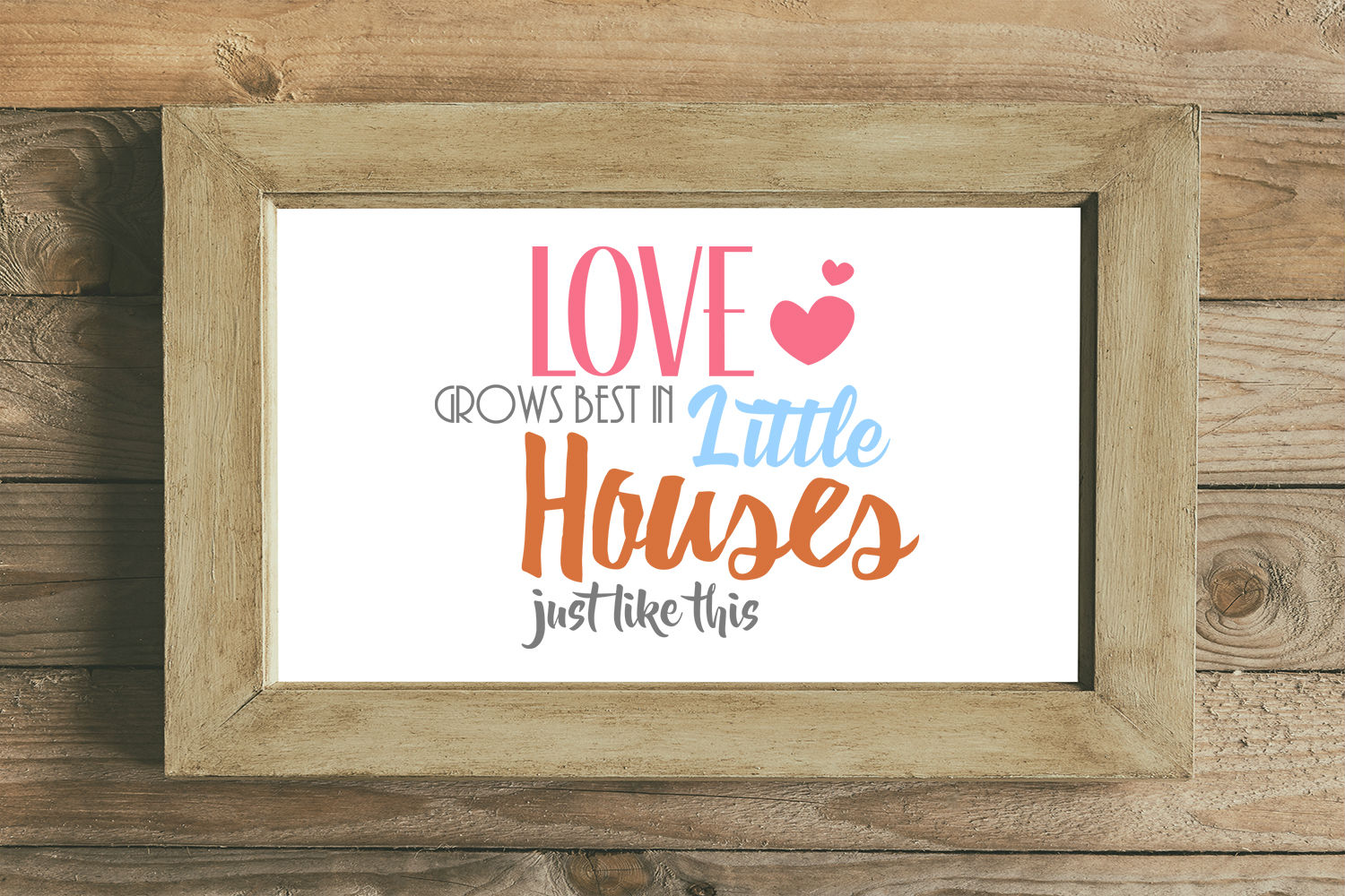 Download Love Grows Best in Little Houses Just Like This (Graphic ...
