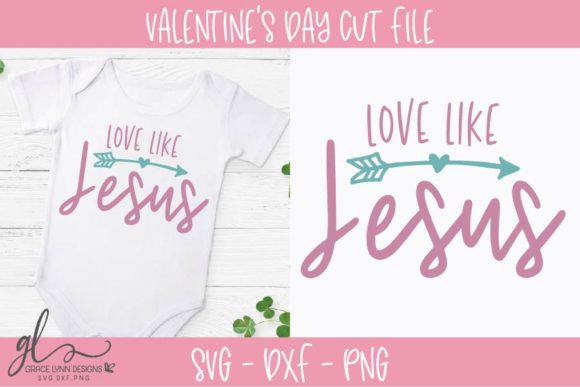 Love Like Jesus - Valentine's Day SVG Graphic Crafts By GraceLynnDesigns