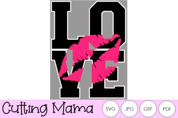 Love Lips Valentine Graphic Crafts By Cutting Mama