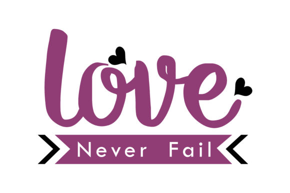 Download Free Love Never Fail Quote Svg Cut Graphic By Yuhana Purwanti for Cricut Explore, Silhouette and other cutting machines.