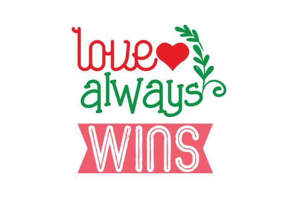 Download Free Love Always Wins Quote Svg Cut Graphic By Thelucky Creative for Cricut Explore, Silhouette and other cutting machines.