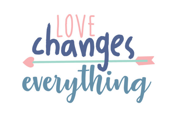 Download Free Love Changes Everything Quote Svg Cut Graphic By Thelucky for Cricut Explore, Silhouette and other cutting machines.