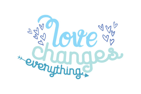 Download Free Love Changes Everything Quote Svg Cut Graphic By Thelucky Creative Fabrica for Cricut Explore, Silhouette and other cutting machines.