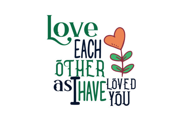 Download Free Love Each Other As I Have Quote Svg Cut Graphic By Thelucky for Cricut Explore, Silhouette and other cutting machines.