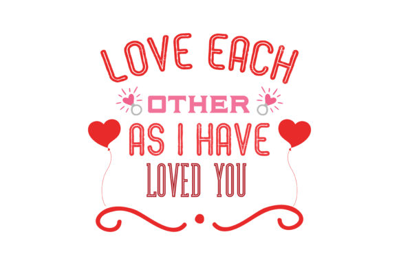 Download Love each other as i have loved you Quote SVG Cut Graphic ...