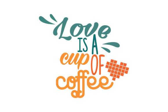Download Free Love Is A Cup Of Coffee Quote Svg Cut Graphic By Thelucky Creative Fabrica for Cricut Explore, Silhouette and other cutting machines.