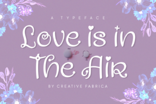 Love is in the Air Font By Creative Fabrica Fonts