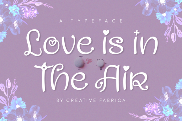 Print on Demand: Love is in the Air Script & Handwritten Font By Creative Fabrica Fonts