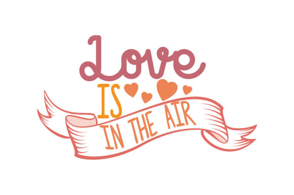 Download Free Love Is In The Air Quote Svg Cut Graphic By Thelucky Creative for Cricut Explore, Silhouette and other cutting machines.
