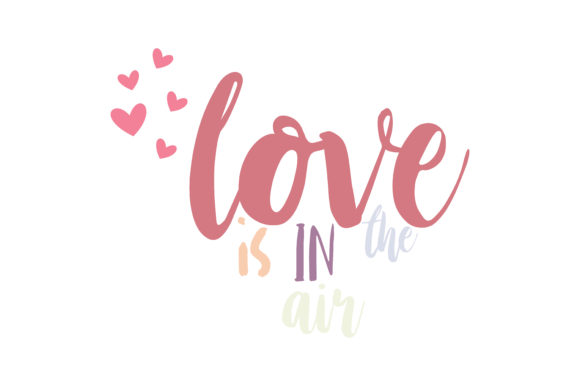 Download Free Love Is In The Air Quote Svg Cut Graphic By Thelucky Creative SVG Cut Files