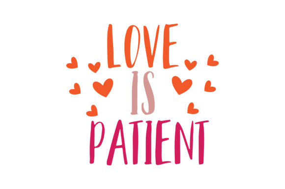Download Free Love Is Patient Quote Svg Cut Graphic By Thelucky Creative Fabrica for Cricut Explore, Silhouette and other cutting machines.