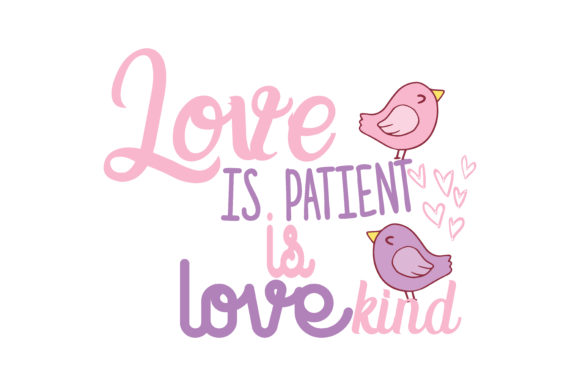 Download Free Love Is Patient Is Love Kind Quote Svg Cut Graphic By Thelucky for Cricut Explore, Silhouette and other cutting machines.