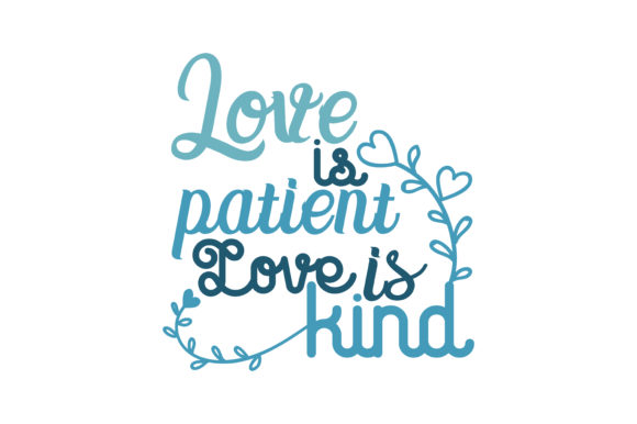 Download Free Love Is Patient Love Is Kind Quote Svg Cut Graphic By Thelucky SVG Cut Files