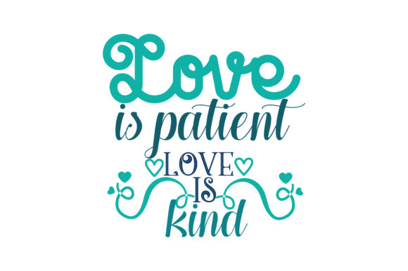 Download Free Love Is Patient Love Is Kind Quote Svg Cut Graphic By Thelucky Creative Fabrica for Cricut Explore, Silhouette and other cutting machines.