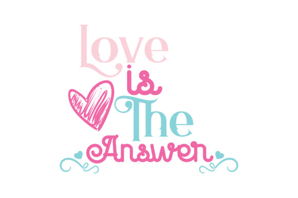 Love Is The Answer Quote Svg Cut Graphic By Thelucky Creative Fabrica