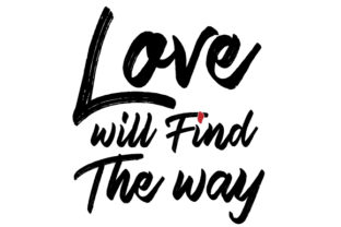 Love Will Find the Way Graphic By da_only_aan