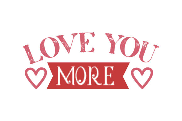 Download Free Love You More Quote Svg Cut Graphic By Thelucky Creative Fabrica for Cricut Explore, Silhouette and other cutting machines.