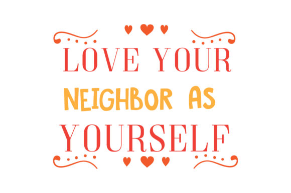 Download Free Love Your Neighbor As Yourself Quote Svg Cut Graphic By Thelucky SVG Cut Files