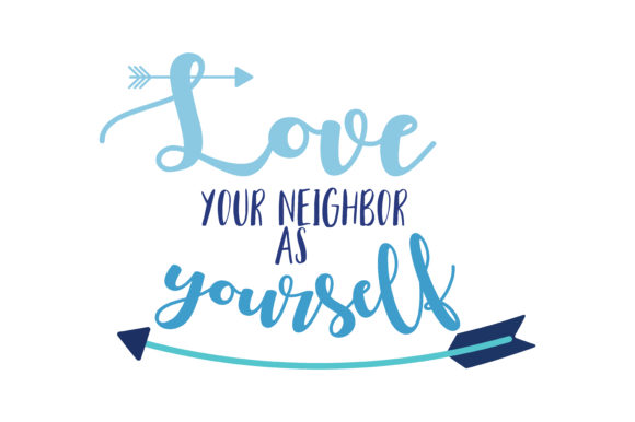 Download Free Love Your Neighbor As Yourself Quote Svg Cut Graphic By Thelucky for Cricut Explore, Silhouette and other cutting machines.