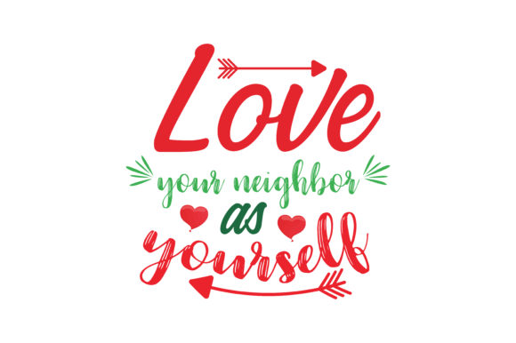 Download Free Love Your Neighbour As Yourself Quote Svg Cut Graphic By for Cricut Explore, Silhouette and other cutting machines.