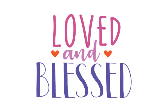 Download Free Loved And Blessed Quote Svg Cut Graphic By Thelucky Creative Fabrica for Cricut Explore, Silhouette and other cutting machines.