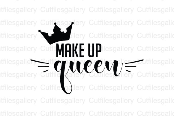 Download Free Make Up Queen Svg Graphic By Cutfilesgallery Creative Fabrica for Cricut Explore, Silhouette and other cutting machines.