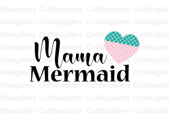 Download Free Mama Mermaid Graphic By Cutfilesgallery Creative Fabrica for Cricut Explore, Silhouette and other cutting machines.