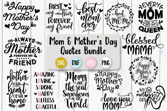 Mom And Mother S Day Quotes Bundle Svg Graphic By Craft