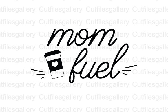 Download Free Mom Fuel Graphic By Cutfilesgallery Creative Fabrica for Cricut Explore, Silhouette and other cutting machines.