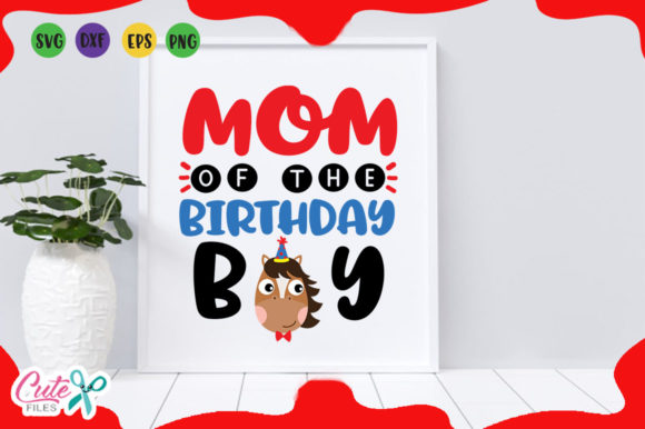 Download Free Mom Birthday Boy Svg Graphic By Cute Files Creative Fabrica for Cricut Explore, Silhouette and other cutting machines.
