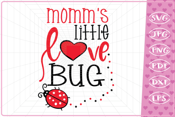 Momm's Little Love Bug Graphic Crafts By Cute Graphic