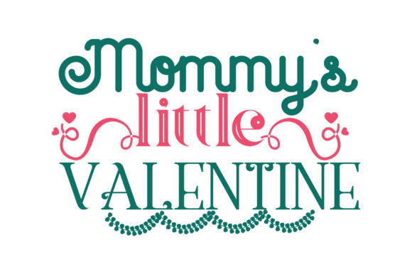 Mommy S Little Valentine Quote Svg Cut Graphic By Thelucky