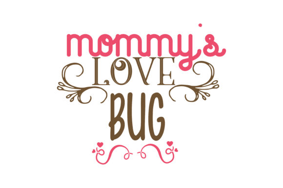 Download Free Mommy S Love Bug Quote Svg Cut Graphic By Thelucky Creative for Cricut Explore, Silhouette and other cutting machines.